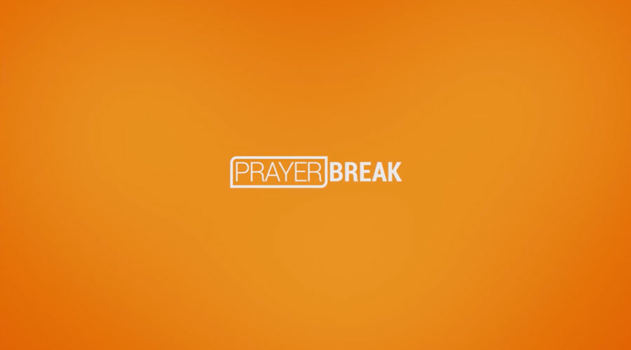 Prayer Break