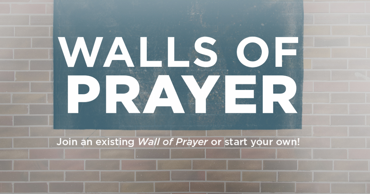 Walls of Prayer | Every Home for Christ